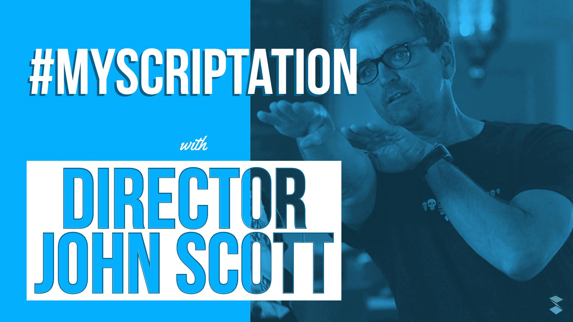 Scriptation-director-John-Scott