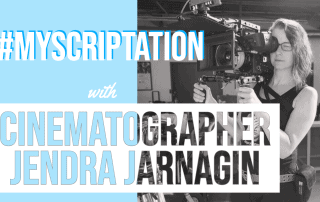 MyScriptation-Cinematographer-Jendra-Jarnagin-Scriptation